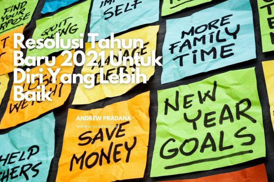 Resolusi Tahun Baru 2021 Untuk Diri Yang Lebih Baik