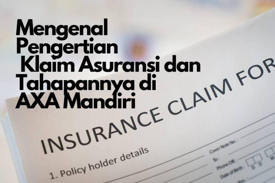 Mengenal Pengertian Klaim Asuransi dan Tahapannya di AXA Mandiri