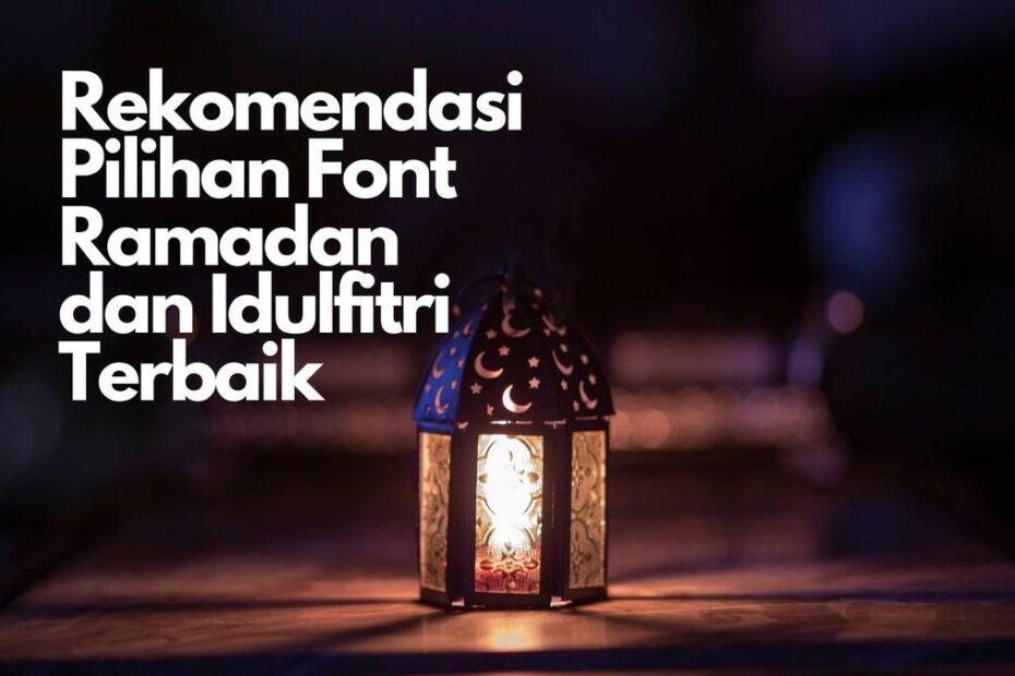 Rekomendasi Pilihan Font Ramadan dan Idulfitri Terbaik