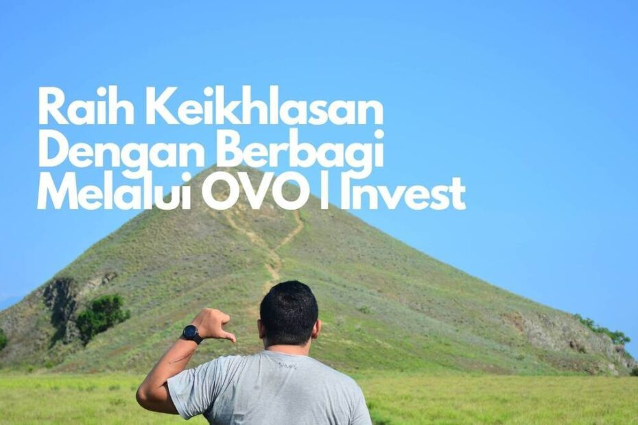 Raih Keikhlasan Dengan Berbagi Melalui OVO | Invest