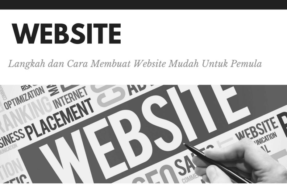 Langkah dan Cara Membuat Website Mudah Untuk Pemula
