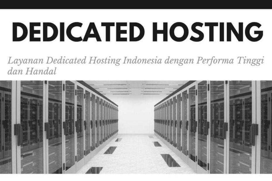 Layanan Dedicated Hosting Indonesia dengan Performa Tinggi dan Handal