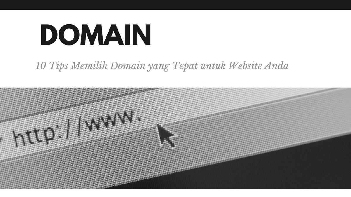 10 Tips Memilih Domain yang Tepat untuk Website Anda